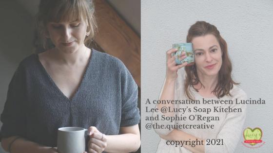 A conversation, creative friends series Lucys Soap Kitchen