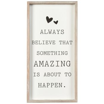 Always believe motivational wall hanging sign