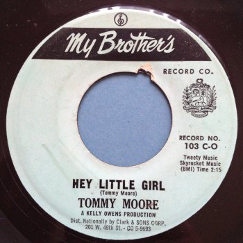 Tommy Moore - Hey little girl - My Brothers - Ex