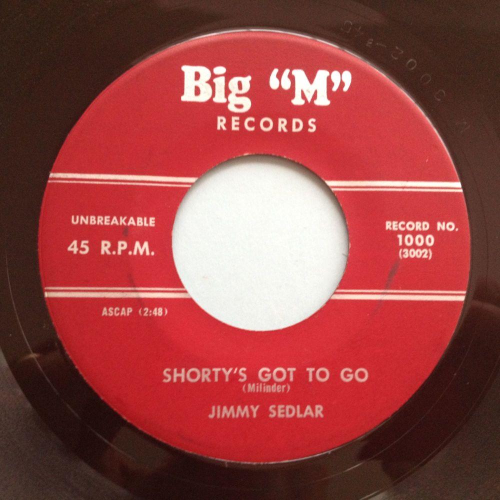 Jimmy Sedlar - Shorty's got to go - Big 'M' - Ex