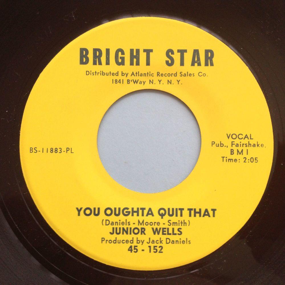 Junior Wells - You oughta quit that - Bright Star - Ex