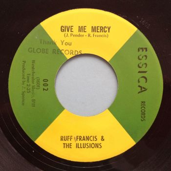Ruff Francis & the Illusions - Give me mercy - Essica - Ex