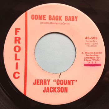 Jerry 'Count' Jackson - Come back baby - Frolic - M- (swol)