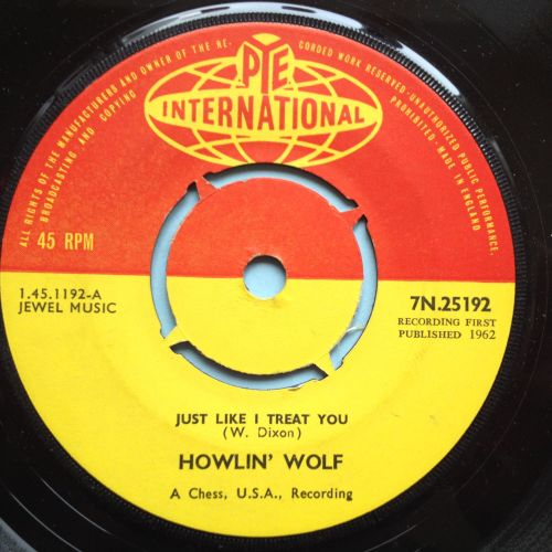 Howlin Wolf - Just like I treat you - UK Pye International - Ex