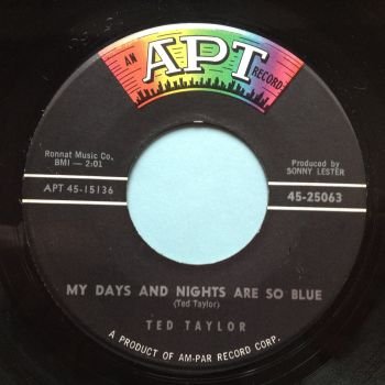 Ted Taylor - My days and nights are so blue - APT - Ex