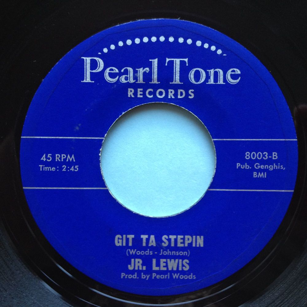 Jr Lewis - Git ta stepin' / Nobody's fault - Pearl Tone - Ex
