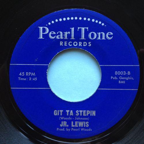 Jr Lewis - Git ta stepin' - Pearl Tone - Ex