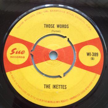 Ikettes - Those words / Prisoner in love - UK Sue - Ex