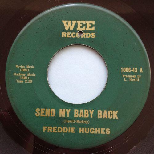 Freddie Hughes - Send my baby back - Wee - Ex-