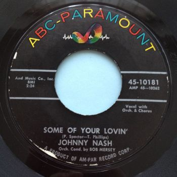 Johnny Nash - Some of your lovin' / World of tears - ABC - Ex