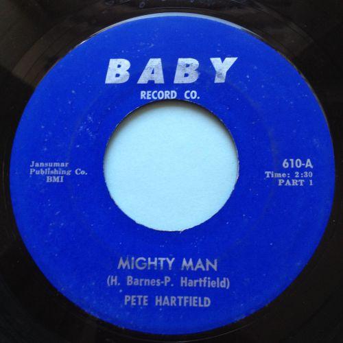 Pete Hartfield - Mighty man - Baby - Ex