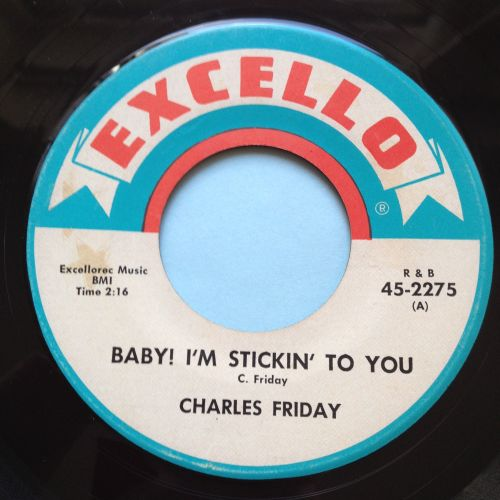 Charles Friday - Baby! I'm sticking to you - Excello - Ex-