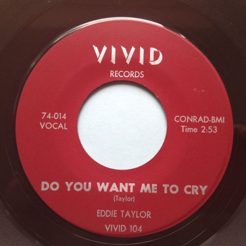 Eddie Taylor - Do you want me to cry / I'm sitting here - Vivid - Ex