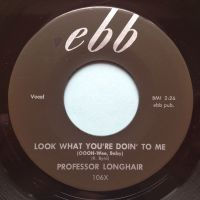 Professor Longhair - Look what you're doin' to me - Ebb - Ex