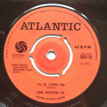 Soul Brothers Six - I'll be loving you - UK Atlantic - Ex-