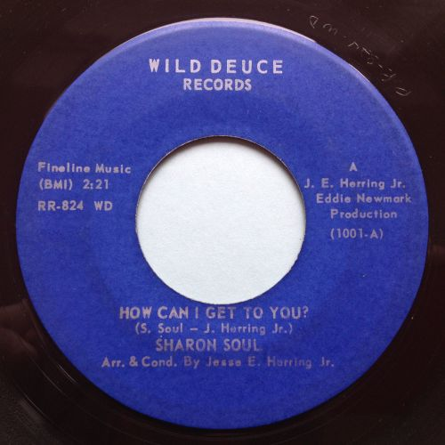 Sharon Soul - How can I get to you / Don't sat goodbye love - Wild Deuce -