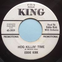 Eddie Kirk - Hog killin time / Treat me the way you want me - King promo - Ex