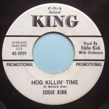 Eddie Kirk - Hog killin time / Treat me the way you want me - King promo - Ex
