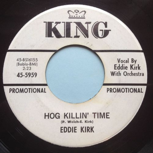 Eddie Kirk - Hog killin time / Treat me the way you want me - King promo -