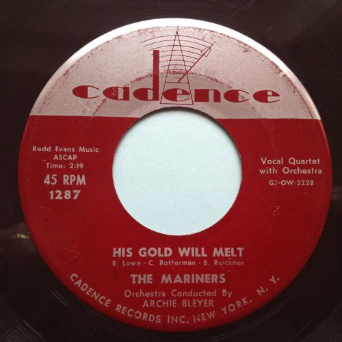 Mariners - His gold will melt - Cadence - Ex-