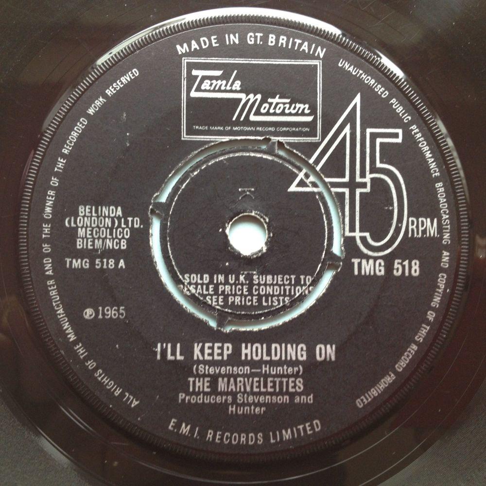 Marvellettes - I'll keep on holding on - UK Tamla Motown TMG 518 - VG+