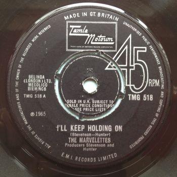 Marvellettes - I'll keep holding on - UK Tamla Motown TMG 518 - VG+