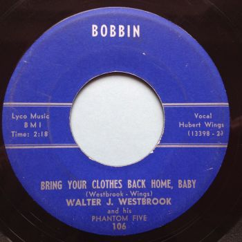 Walter J Westbrook - Bring your clothes back home baby / Midnight Jump - Bobbin - VG+
