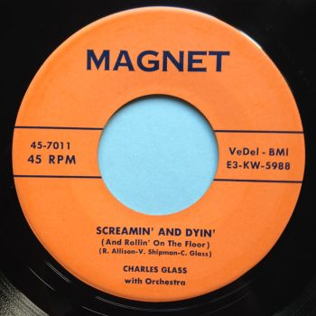 Charles Glass - Screamin' and Dyin' - Magnet - Ex