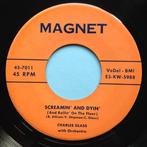 Charles Glass - Sceamin' and Dyin' - Magnet - Ex