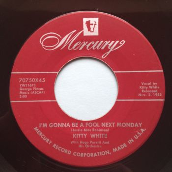 Kitty White - I'm gonna be a fool next monday - Mercury - Ex