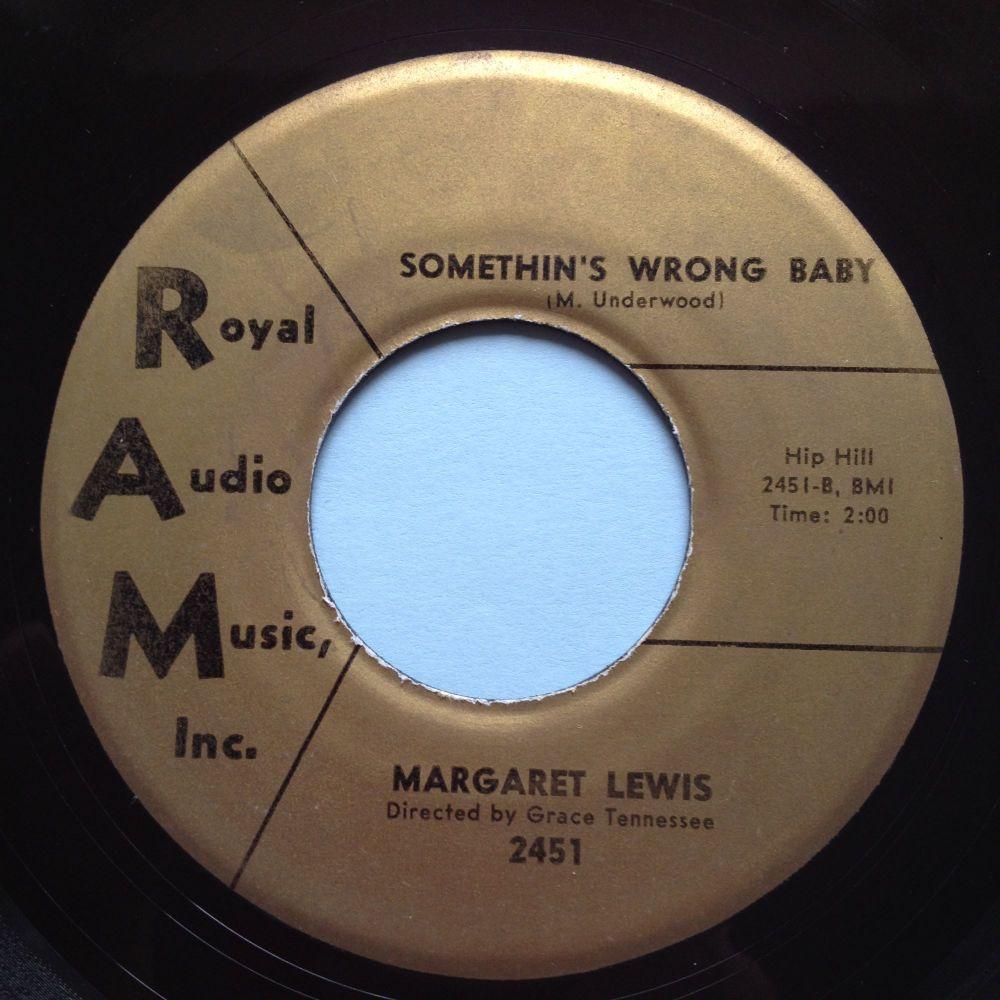 Margaret Lewis - Somethings wrong baby - RAM - Ex