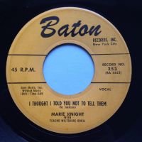 Marie Knight - I though I told you not to tell them - Baton - VG+