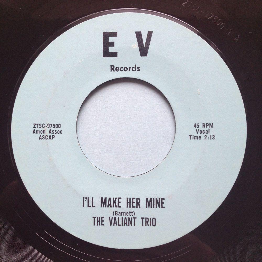 Valiant Trio - I'll make her mine - EV - Ex