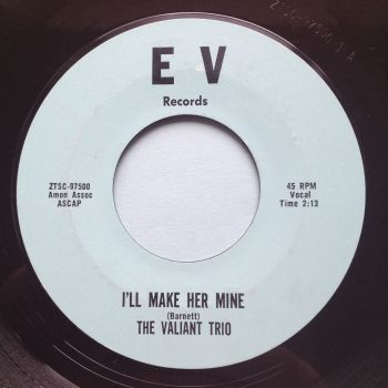 Valiant Trio - I'll make her mine - EV - Ex