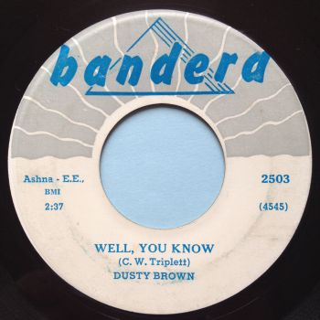 Dusty Brown - Well you know - Bandera - VG+