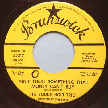 Young Holt Trio - Ain't there something that money can't buy - Brunswick promo - Ex (swol)