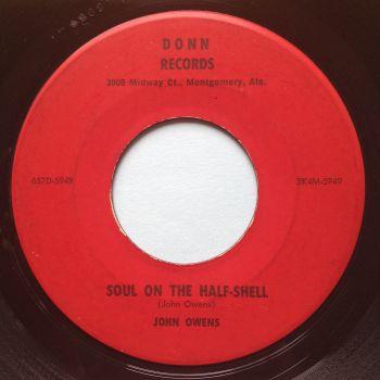 John Owens - Soul on the half-shell b/w I'm moving on - Donn - Ex-