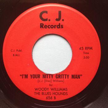 Woody Williams - I'm your nitty gritty man b/w If you need love - CJ - Ex