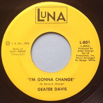 Geater Davis - I'm gonna change - Luna - Ex