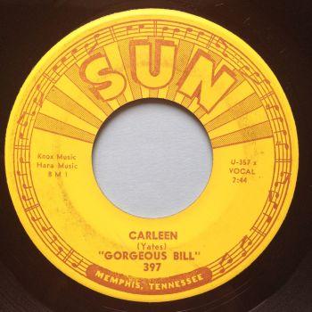 Gorgeous Bill - Carleen - Sun - Ex