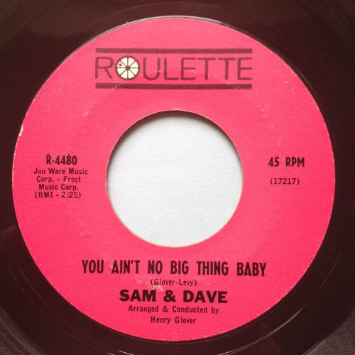 Sam & Dave - You ain't no big thing baby - Roulette - VG+