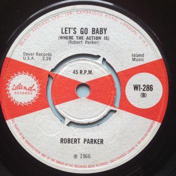 Robert Parker - Let's go baby b/w Barefootin' - UK Island - Ex
