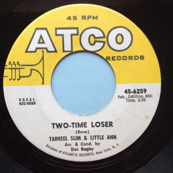 Tarheel Slim & Little Ann - Two time loser - Atco - Ex-