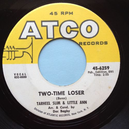 Tarheel Slim & Little Ann - Two time loser - Atco - Ex-