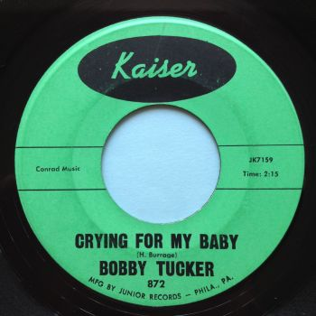 Bobby Tucker - Crying for my baby b/w Looking for a angel - Kaiser - Ex-
