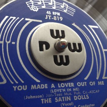 Satin Dolls - You made a lover out of me (vers. of Jon Tee) b/w Soul Duck - Jaytone - M-