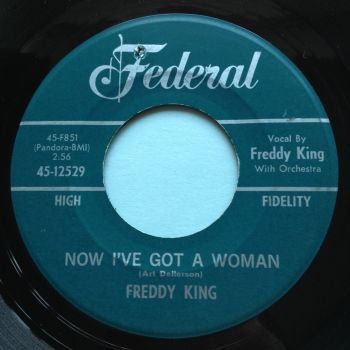 Freddy King - Now I got a woman - Federal - Ex-
