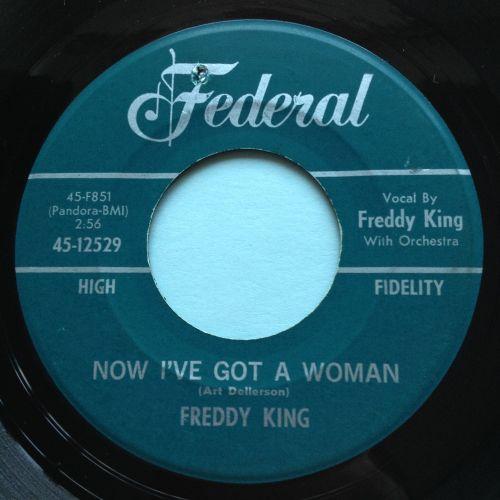 Freddy King - Now I got a woman - Federal - Ex-