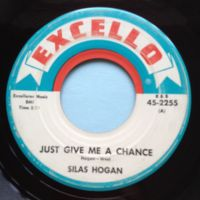 Silas Hogan - Just give me a chance - Excello - VG+