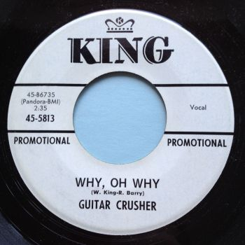 Guitar Crusher - Why oh why - King promo - Ex